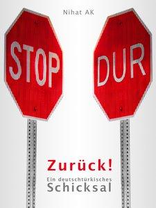 Zurück! Ein deutschtürkisches Schicksal - BUCHCOVER
